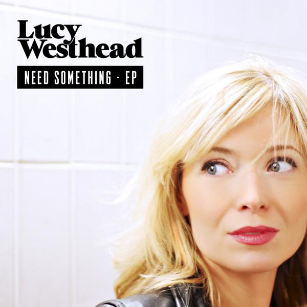 Lucy Westhead Talks About Her Debut EP 'Need Something'