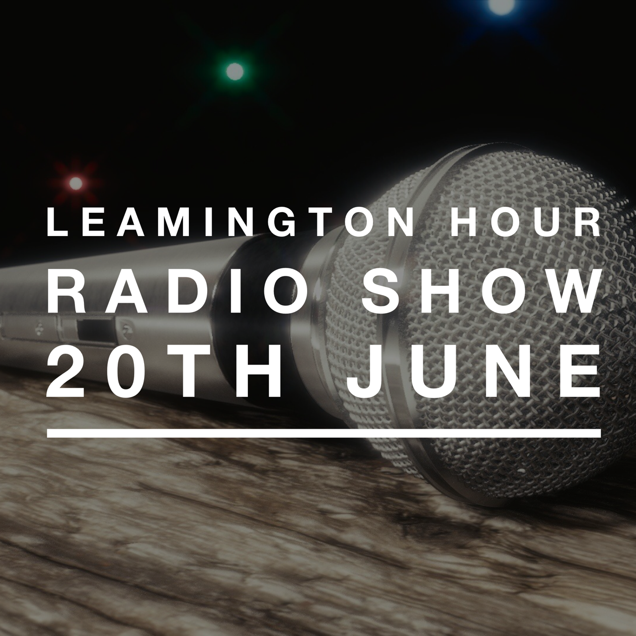Show notes for Leamington Hour Radio Show Number 12