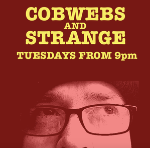 COBWEBS AND STRANGE #6 WITH RONNIE CARNWATH